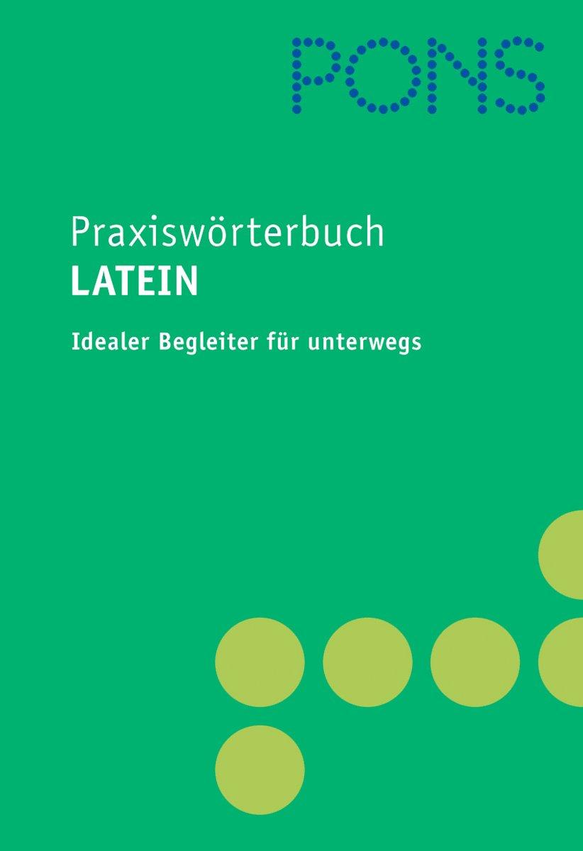 PONS Praxiswörterbuch Latein: Latein-Deutsch/Deutsch-Latein. Mit Mini-Reiseführer und Informationsanhang