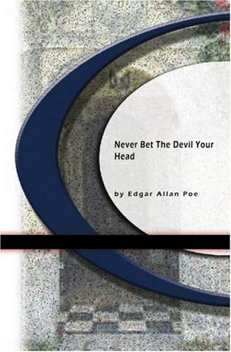 Download Never Bet The Devil Your Head ebook