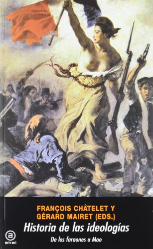 Historia De Las Ideologias/ History Of Ideologies (Spanish Edition)