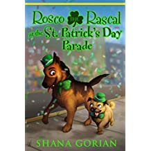 Rosco the Rascal at the St. Patrick's Day Parade (Rosco the Rascal Adventure Series Book 4)