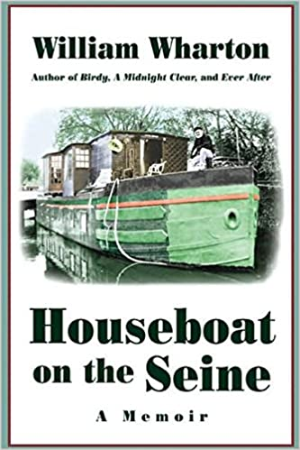 Houseboat On The Seine A Memoir William Wharton 9781557042729