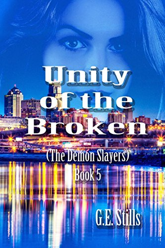 Unity of the Broken (The Demon Slayers) (Volume 5)