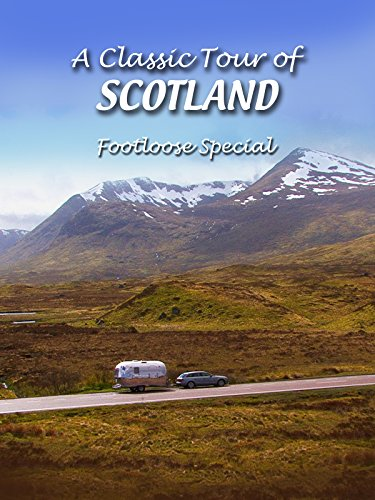 A Classic Tour of Scotland - Footloose Special ()