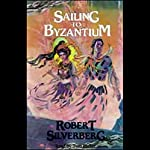 Sailing to Byzantium   Robert Silverberg