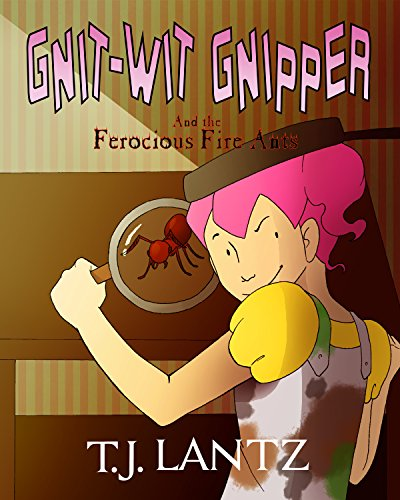 Gnit-Wit Gnipper and the Ferocious Fire-Ants