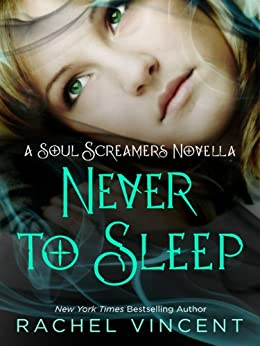 Never to Sleep (Soul Screamers) by [Vincent, Rachel]