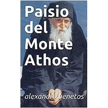 Paisio del Monte Athos (Spanish Edition)