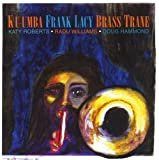 BRASS TRANE by KU-UMBA FRANK LACY