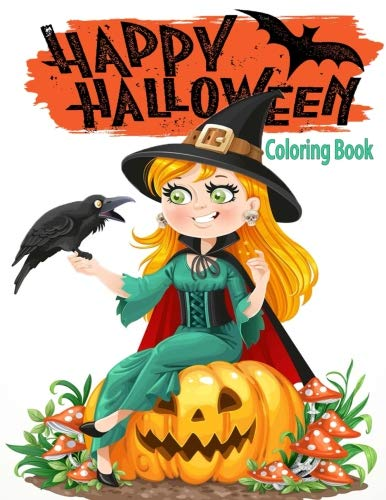 Happy Halloween Coloring Book: Halloween Coloring Book for Stress Relieve and Relaxation,Halloween Fantasy Art with Hocus Pocus Witches (Color for all ages)