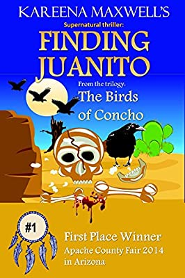 Supernatural Thriller:: Finding Juanito (The Birds of Concho Book 1)