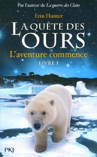 La quête des ours n° 01<br /> L'aventure commence