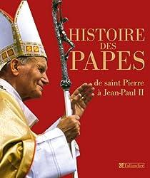 Histoire des papes : de saint Pierre à Jean-Paul II