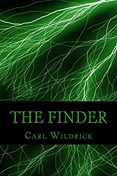 The Finder (Fight for the Future Book 1) by [Wildrick, Carl]