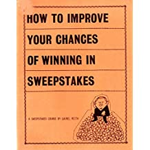 How to improve your chances of winning in sweepstakes: A sweepstakes course