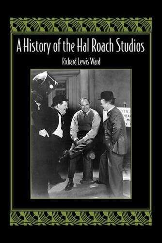 Download A History of the Hal Roach Studios PDF