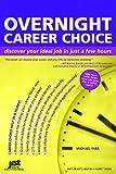 Overnight Career Choice, Michael Farr, 1593572522