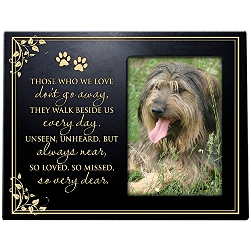 Pet Memorial Sympathy Bereavement Photo Frame Those We Love Don't go Away They Walk Beside us Every Day Frame Holds 4x6 Photo (Black) ()