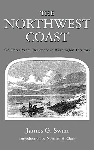 The Northwest Coast: Or, Three Years' Residence in Washington Territory (Washington Paperbacks, Wp-62)