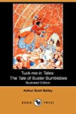 Tuck-Me-in Tales, Arthur Scott Bailey, 1406521183