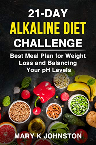 21-Day Alkaline Diet Challenge: Best Meal Plan for Weight Loss and Balancing Your pH Levels