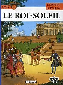 Loïs, tome 1 : Le Roi Soleil par Martin