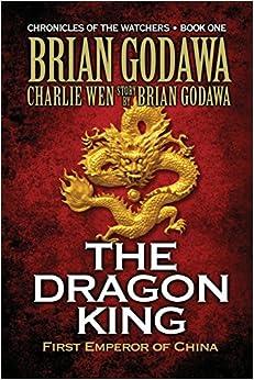Libros Descargar Gratis The Dragon King: First Emperor Of China: Volume 1 Epub Gratis Sin Registro