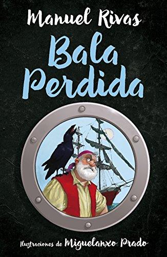 Bala Perdida (Sin límites) Tapa dura – 14 abr 2016 Manuel Rivas ALFAGUARA 8420483931 Kinder- und Jugendliteratur
