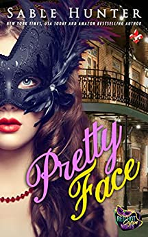 Pretty Face: A Red Hot Cajun Nights Story (Dixie Dreaming Book 2) by [Hunter, Sable, Dixie Dreaming Series]
