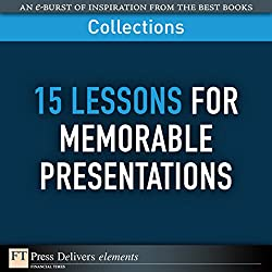 FT Press Delivers: 15 Lessons for Memorable Presentations