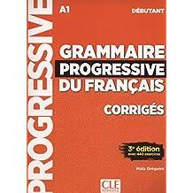 GRAMMAIRE PROGRESSIVE DU FRANCAIS DEBUTANT CORRIGES 3EME EDITION