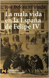 La mala vida en la España de Felipe IV El Libro De Bolsillo - Historia: Amazon.es