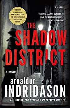 The Shadow District: A Thriller (The Flovent and Thorson Thrillers) by [Indridason, Arnaldur]