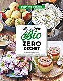 Ma cuisine bio zéro déchet : 58 recettes végétariennes pour cuisiner responsable et mieux se nourrir