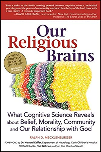Read Our Religious Brains: What Cognitive Science Reveals about Belief, Morality, Community and Our Relationship with God PDF, azw (Kindle)