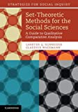 Set-Theoretic Methods for the Social Sciences : A Guide to Qualitative Comparative Analysis, Schneider, Carsten Q. and Wagemann, Claudius, 1107013526