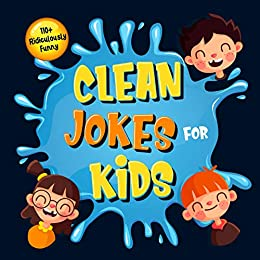 Amazon.com 110+ Ridiculously Funny Clean Jokes for Kids So
