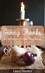 Giving Thanks: 20 Thanksgiving Recipes for Easy Entertaining