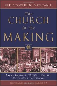 Book Church in the Making, The: Lumen Gentium, Christus Dominus, Orientalium Ecclesiarum (Rediscovering Vatican II)