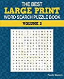 The Best Large Print Word Search Puzzle Book, Volume 2: A Collection of 50 Themed Word Search Puzzles; Great for Adults and for Kids! (The Best Large Print Word Search Puzzle Books)