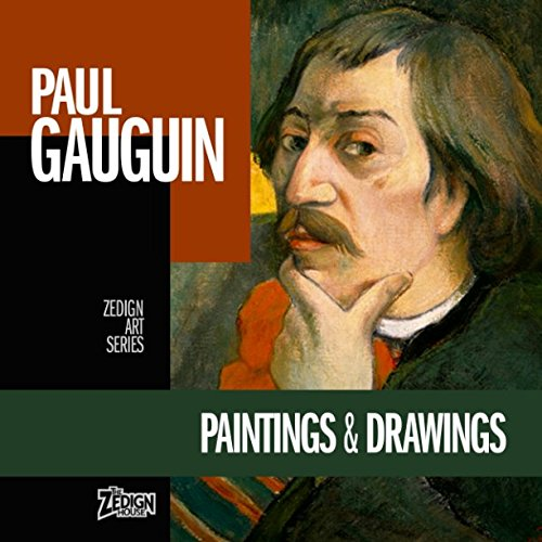 Paul Gauguin - Paintings & Drawings (Zedign Art Series) pdf