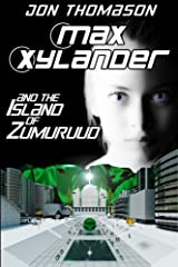 Max Xylander and the Island of Zumuruud Paperback