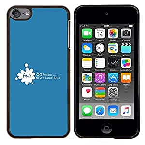 Cubierta protectora del caso de Shell Plástico    Apple iPod Touch 6 6th Touch6    Vaya por delante Never Look Back motivación de la cita @XPTECH