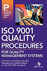 ISO 9001 Quality Procedures for Quality Management Systems (Professional's Ready-To-Use Procedure)
