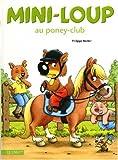 Mini-Loup : Mini-Loup au poney-club
