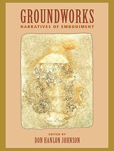 Groundworks: Narratives of Embodiment ()