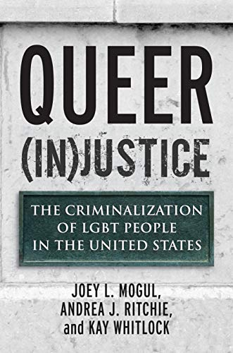 Queer (In)Justice: The Criminalization of LGBT People in...
