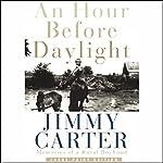An Hour Before Daylight: Memories of a Rural Boyhood | Jimmy Carter