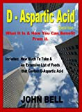 D-Aspartic Acid: What it is & How You Can Benefit From It.