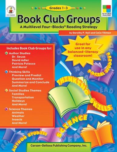 Book Club Groups, Grades 1 - 3: A Multilevel Four-Blocks Reading Strategy (Four-Blocks Literacy Model) Literacy Block