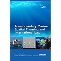 Transboundary Marine Spatial Planning and International Law (Earthscan Oceans)